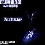 Melaku Selassie & Joshshmosh - Allelujah.png